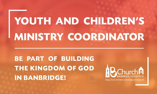 Youth and Children's Ministry Coordinator post closing